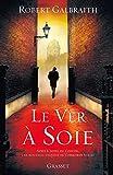 Le ver à soie : roman - traduit de l'anglais par Florianne VIdal (Grand Format) (French Edition)
