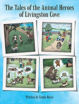 The Tales of the Animal Heroes of Livingston Cove by [Linda Davis]