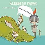Álbum de fotos para bebés y niños. Sant Jordi y el Dragón.: Libro Infantil. Regalo para Sant Jordi. Primer año hasta 5 años. Ilustraciones bonitas a color. Regalo recién nacido.: 2