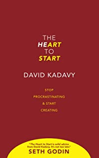 The Heart to Start: Win the Inner War & Let Your Art Shine: Stop Procrastinating & Start Creating