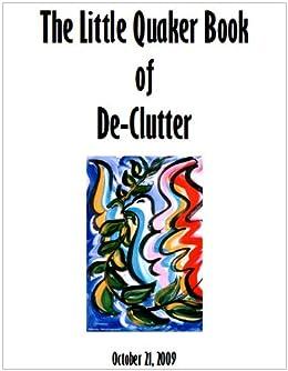 THE LITTLE QUAKER BOOK OF DE-CLUTTER