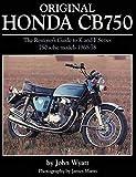 Original Honda Cb750: The Restorer's Guide to K & F Series 750 Sohc