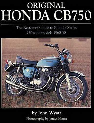 Original Honda CB750: The Restorer's Guide to K & F Series 750 SOHC Models, 1968-78