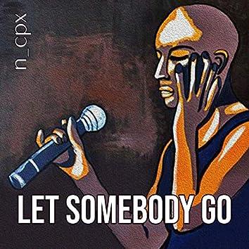 Let Somebody Go