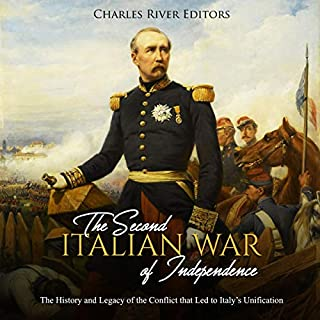The Second Italian War of Independence: The History and Legacy of the Conflict That Led to Italy's Unification audiobook cover art