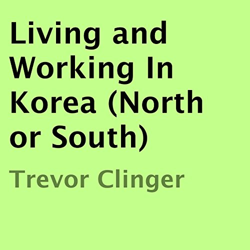Living and Working In Korea (North or South) cover art