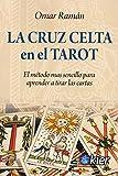 La Cruz Celta en el Tarot: El método más sencillo para aprender a tirar las cartas