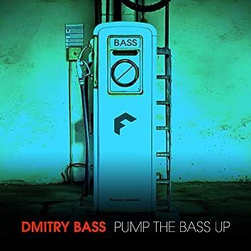Pump the bass up