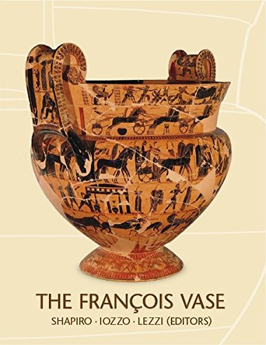 The François Vase: New Perspectives: Papers of the Intern. Symposium, Villa Spelman, Florence, 23-24 May, 2003 (Proceedings)