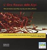 L'oro rosso delle Alpi. Manuale tecnico-scientifico di produzione dello zafferano