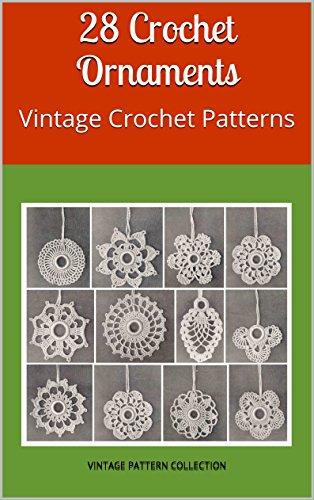 28 Crochet Ornaments: Vintage Crochet Patterns
