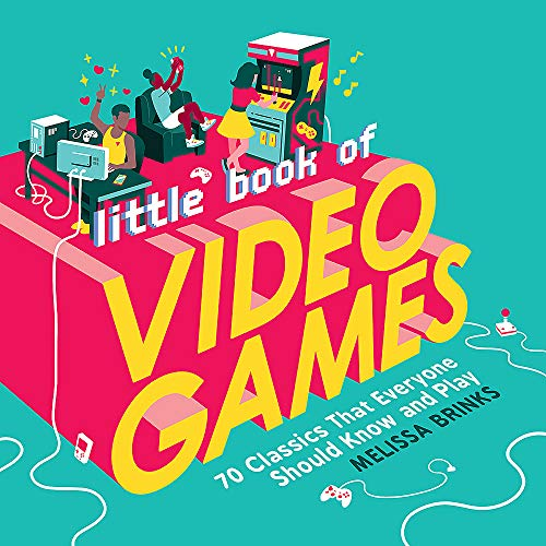 Little Book of Video Games: 70 Classics That Everyone Should Know and Pl