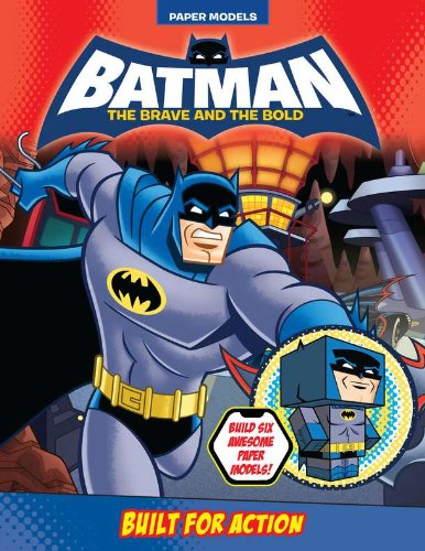 Download Built for Action (Batman: The Brave and the Bold) 044845565X