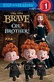 Oh, Brother! (Disney/Pixar Brave) (Step into Reading)
