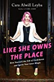 Like She Owns the Place: Give Yourself the...