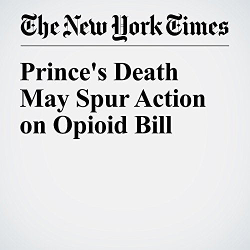 Prince's Death May Spur Action on Opioid Bill audiobook cover art