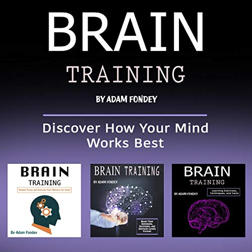 Brain Training: Discover How Your Mind Works Best  By  cover art