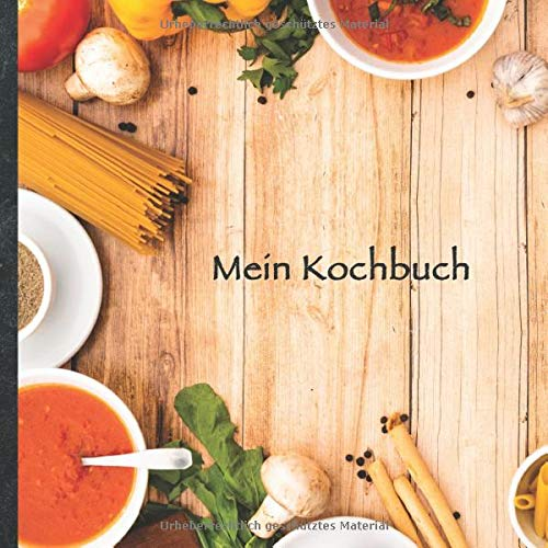 """Mein Kochbuch: blanko Rezeptbuch zum Selberschreiben • Platz für 100 Rezepte • mit Register • Design """"DIY Küchentisch"""" • praktisches 21 x 21 cm Soft ... vegan oder zum Grillen • Do it Yourself!"""