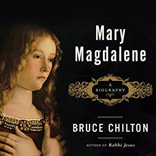 Mary Magdalene     A Biography              By:                                                                                                                                 Bruce Chilton                               Narrated by:                                                                                                                                 Jeff Harding                      Length: 6 hrs and 29 mins     Not rated yet     Overall 0.0