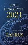 Your Horoscope 2021: Taurus