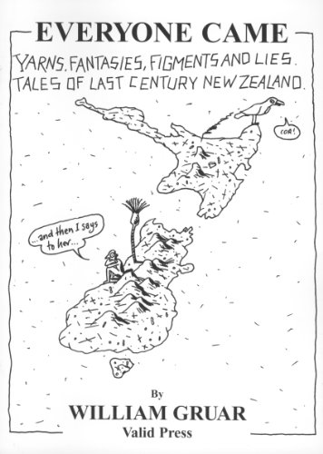 Everyone Came. Tales of Last Century New Zealand: New Zealand short stories, humour tragedy and truth (English Edition)