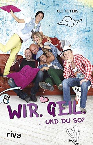 Wir. Geil.: ... und du so? - Berlin - Tag & Nacht (Kindle-Edition)