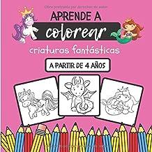 Aprende a colorear criaturas fantásticas: Libro para colorear para niños a partir de 4 años | 25 páginas para colorear úni...