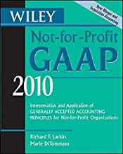 Wiley Not-for-Profit GAAP 2010: Interpretation and Application of Generally Accepted Accounting Principles (Wiley Not-For-Profit GAAP: Interpretation ... of GenerallyAccepted Accounting Principles)