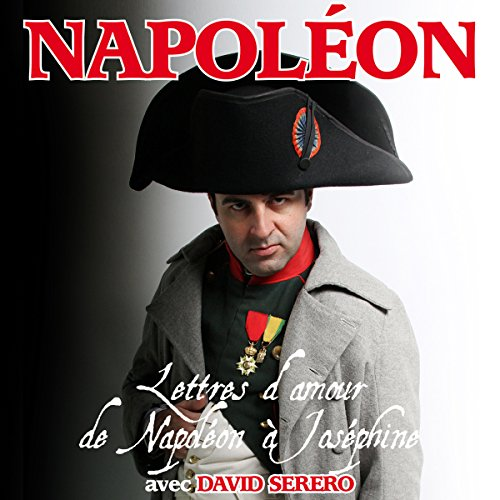 Lettres d'amour de Napoleon à Josephine: [Love Letters from Napoleon to Josephine] audiobook cover art