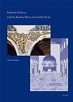 Paulinus Nolanus Und Die Basilica Nova in Cimitile/Nola: Studien Zu Einem Zentralen Denkmal Der Spatantik-fruhchristlichen Architektur (Spatantike - Fruhes Christentum - Byzanz)