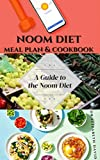 NOOM DIET MEAL PLAN & COOKBOOK: Delicious Recipes & Meal Plan For Losing Weight ,Resetting Your Metabolism and Living Healthy Includes Everything You Need To Know To Get Started