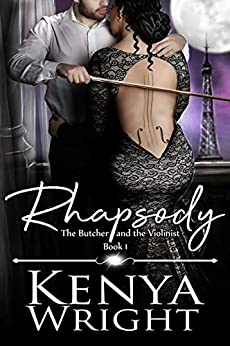Rhapsody: Interracial French Mafia Romance (The Butcher and the Violinist Book 1) by [Kenya Wright]