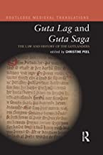 Guta Lag and Guta Saga: The Law and History of the Gotlanders (Routledge Medieval Translations) (English Edition)
