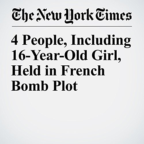4 People, Including 16-Year-Old Girl, Held in French Bomb Plot copertina
