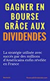 Gagner en Bourse Grâce aux Dividendes - Format Kindle - 6,99 €