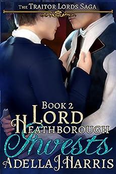 [Adella J. Harris]のLord Heathborough Invests (The Traitor Lords Saga Book 2) (English Edition)