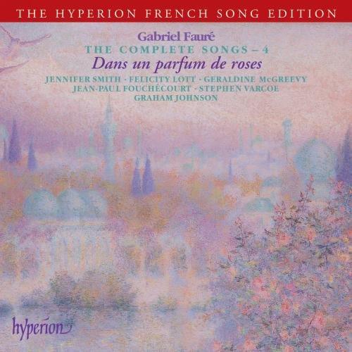 Gabriel Faure: Dans un parfum de roses - Sämtliche Lieder Vol.4