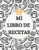 Mi Libro De Recetas: Libro De Recetas en blanco para crear t