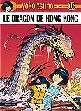 Yoko Tsuno - Tome 16 - Le Dragon de Hong Kong (Yoko Tsuno, 16)