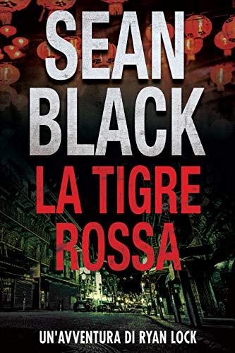 La Tigre Rossa: Un'avventura di Ryan Lock (Serie di Ryan Lock Vol. 9)