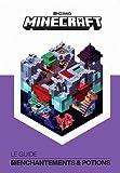 Minecraft, le guide Enchantements & Potions