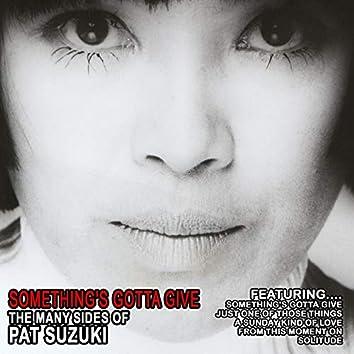 Something's Gotta Give - The Many Sides of Pat Suzuki