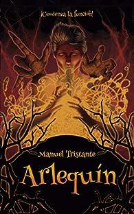 Arlequín: una novela de fantasía sobrenatural par Manuel Tristante