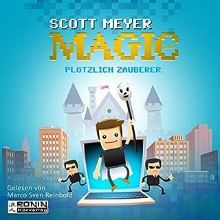 Plötzlich Zauberer     Magic 2.0, 1              Autor:                                                                                                                                 Scott Meyer                               Sprecher:                                                                                                                                 Marco Sven Reinbold                      Spieldauer: 12 Std. und 27 Min.     739 Bewertungen     Gesamt 4,3