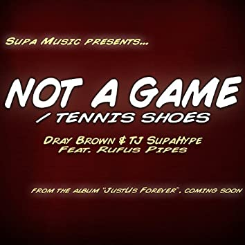 Not A Game (feat. Rufus Pipes) - Single