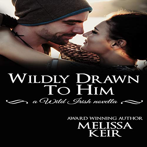 Wildly Drawn to Him audiobook cover art