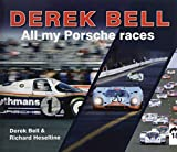 Derek Bell: All my Porsche races - Richard Heseltine