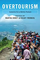 Overtourism: Lessons for a Better Future