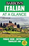 Italian At a Glance: Foreign Language Phrasebook & Dictionary (Barron's Foreign...