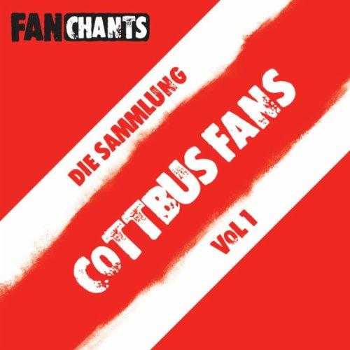 Fc Energie Cottbus Fans - Die Sammlung I (Fcec Fangesänge)